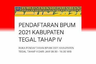 Link bit.ly/BPUM2021KabTegalTahap4 Untuk Mendaftar BPUM Tahap 4 Kabupaten Tegal