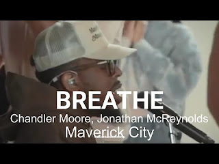 LYRICS + Video: Breathe - Maverick City | Jonathan McReynolds