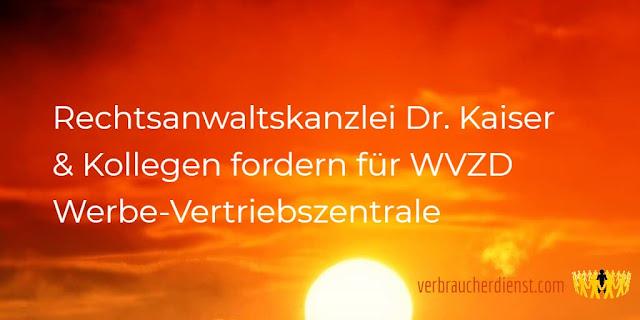 Titel: Rechtsanwaltskanzlei Dr. Kaiser & Kollegen fordern für WVZD Werbe-Vertriebszentrale
