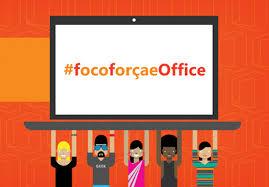 """Concurso """"#focoforçaeOffice""""  - Microsoft"""