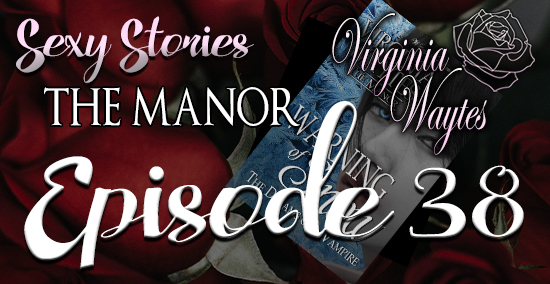 Sexy Stories 38 - The Manor s02e07 - Warning of Snow: The Dreams of a Vampire