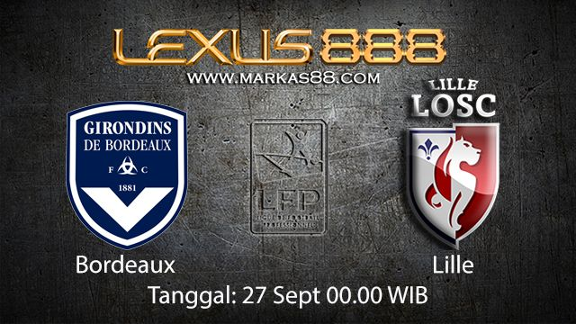 Prediksi Bola Jitu Bordeaux vs Lille 27 September 2018 ( French Ligue 1 )