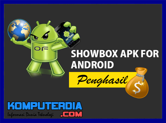 Showbox Install Android Penghasil Uang Rupiah dan Dollar