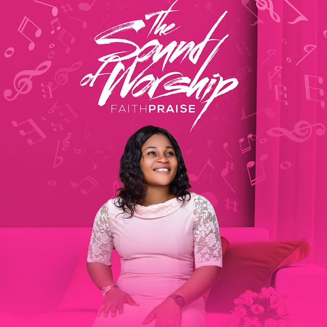 ALBUM: Sound of  Worship Album by FaithPraise