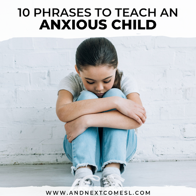 Phrases for anxious kids