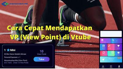 Cara Cepat Mendapatkan VP (View Point) di Vtube