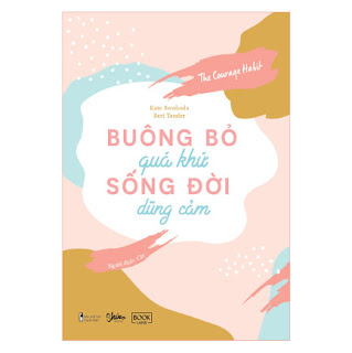 Buông Bỏ Quá Khứ, Sống Đời Dũng Cảm ebook PDF-EPUB-AWZ3-PRC-MOBI