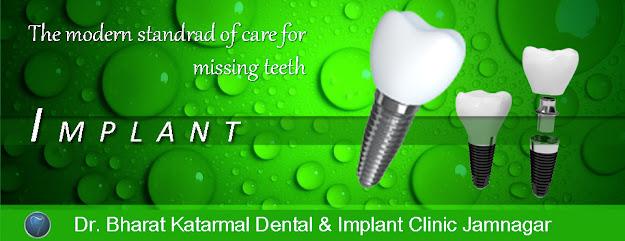 best implant dentist at jamnagar dr. bharat katarmal