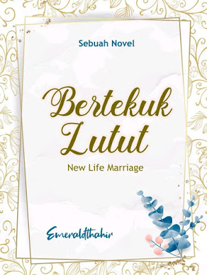 Novel Bertekuk Lutut new Marriage Live Karya Emeraldthahir PDF