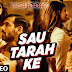 SAU TARAH KE SONG LYRICS – DISHOOM | VARUN DHAWAN, JOHN ABRAHAM