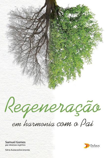 Regeneração em harmonia com o Pai Samuel Gomes