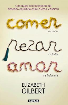 5 libros que puedes durante la cuarentena: Comer Rezar y Amar por Elizabeth Gilberth