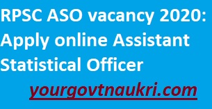 RPSC ASO vacancy 2020: Apply online Assistant Statistical Officer