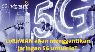 Mengenal Alternatif 5G yaitu LoRaWAN