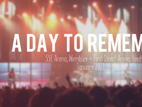 LIVE REVIEW: A DAY TO REMEMBER, LONDON AND LEEDS // JANUARY 2017