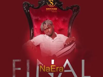 NaEra – Final ( Prod By X Beat)
