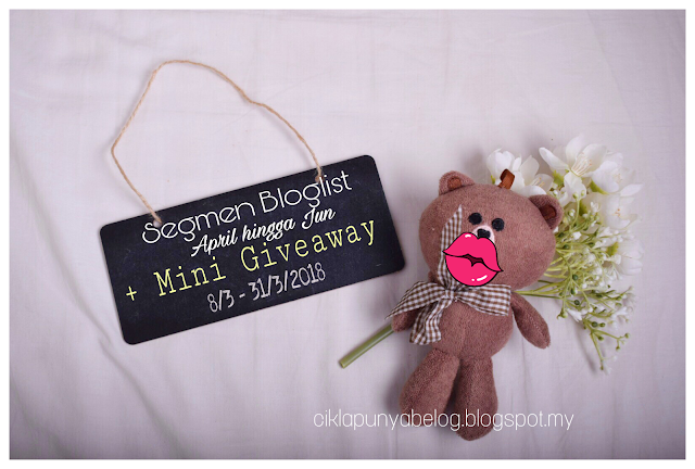 http://ciklapunyabelog.blogspot.my/2018/03/segmen-bloglist-april-hingga-jun-mini-giveaway.html