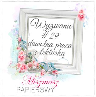 http://sklepmiszmaszpapierowy.blogspot.com/2018/02/wyzwanie-29-dowolna-praca-z-tekturka.html