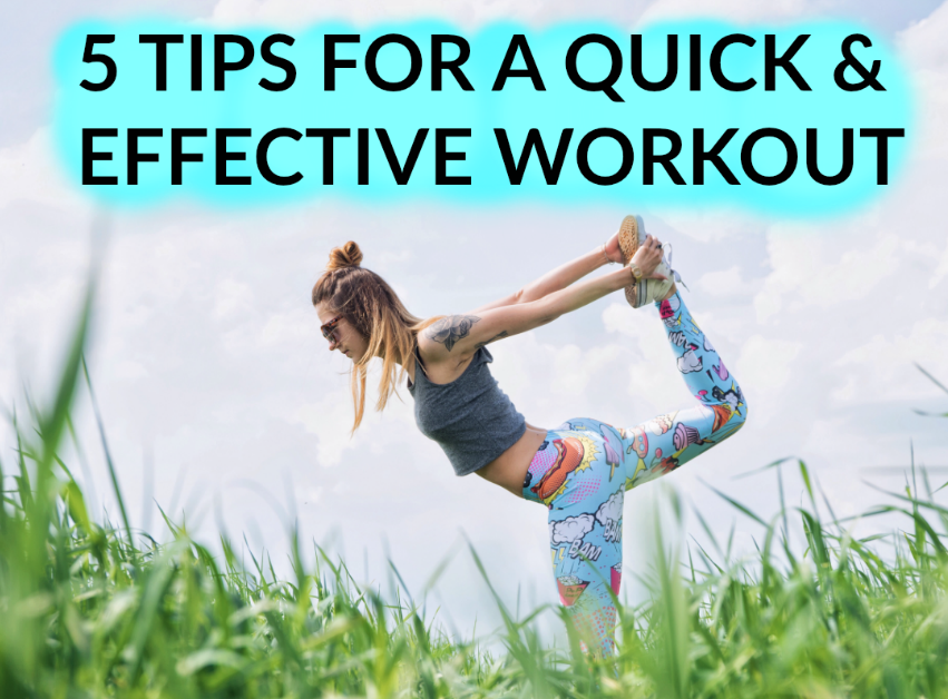 5 Tips for an effective and quick workout