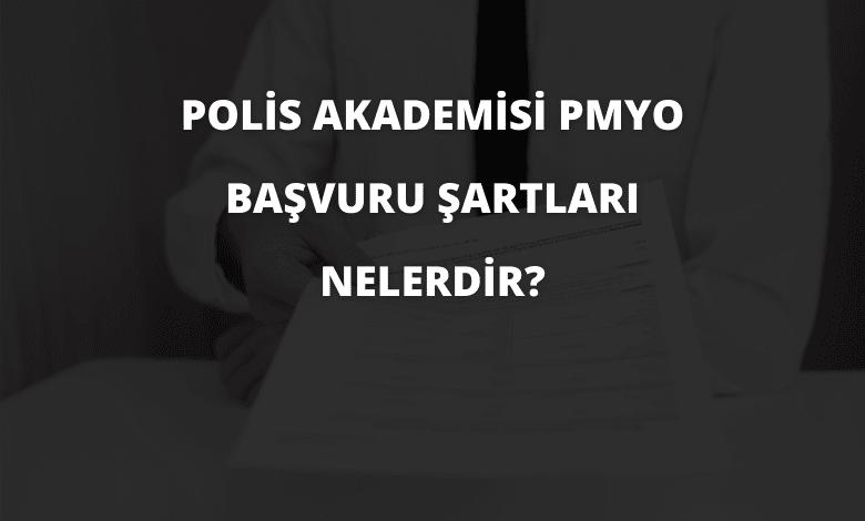 Polis Akademisi PMYO Başvuru Şartları Nelerdir?
