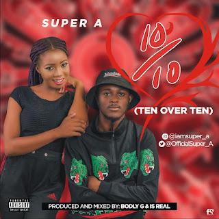 Super A - Ten Over Ten (10/10)