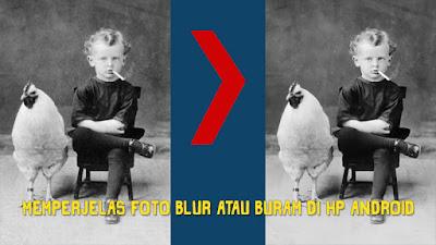 Memperbaiki Foto Rusak Blur Buram Jadi HD