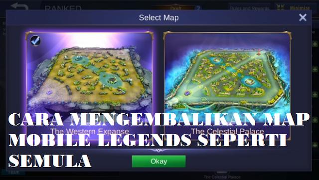 Cara Mengembalikan MAP Mobile Legends Terbaru 2018