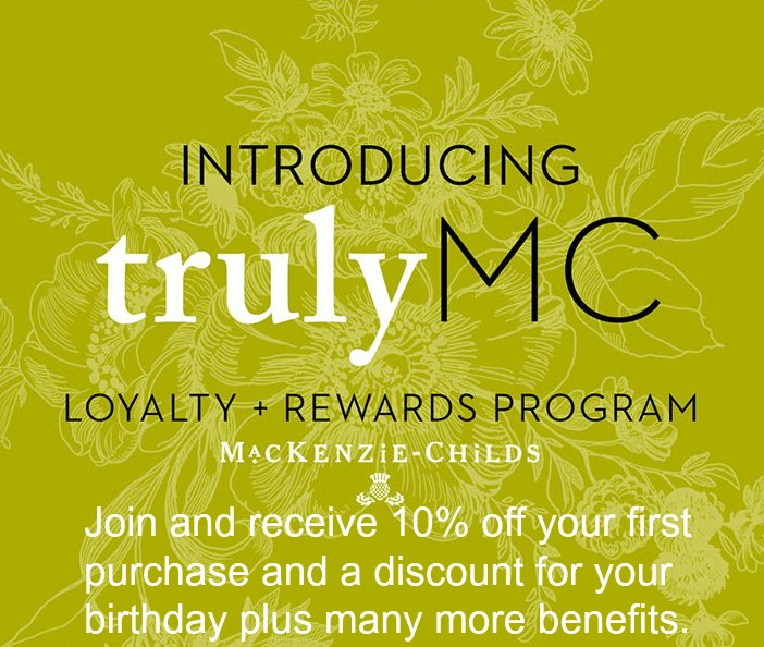 Join Mackenzie Childs Loyalty Program