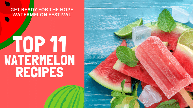 Top 11 Watermelon recipes to get ready for the Hope Watermelon Festival