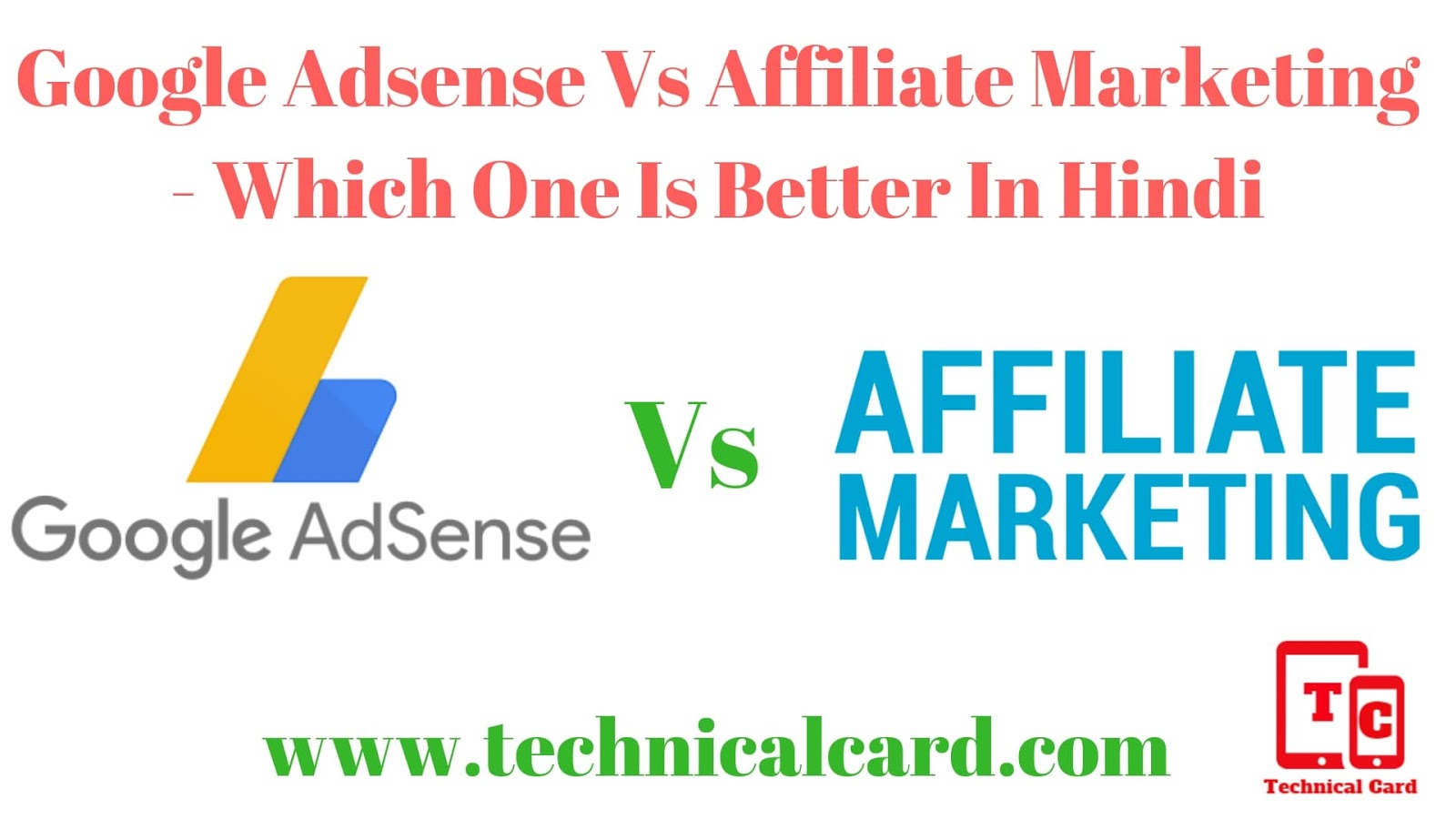 Google Adsense Vs Affiliate Marketing - Which One Is Better In Hindi, Google adsense aur affiliate marketing me kya difference hai,