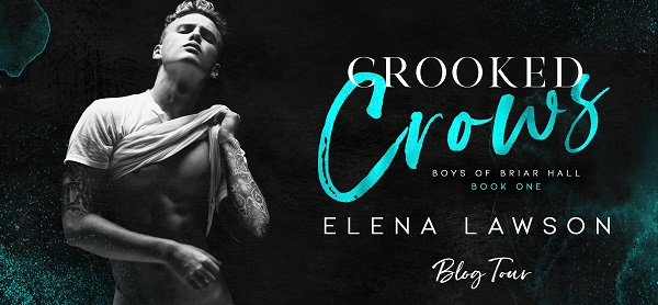 Crooked Crows. Boys of Briar Hall. Book One. Elena Lawson. Blog Tour.