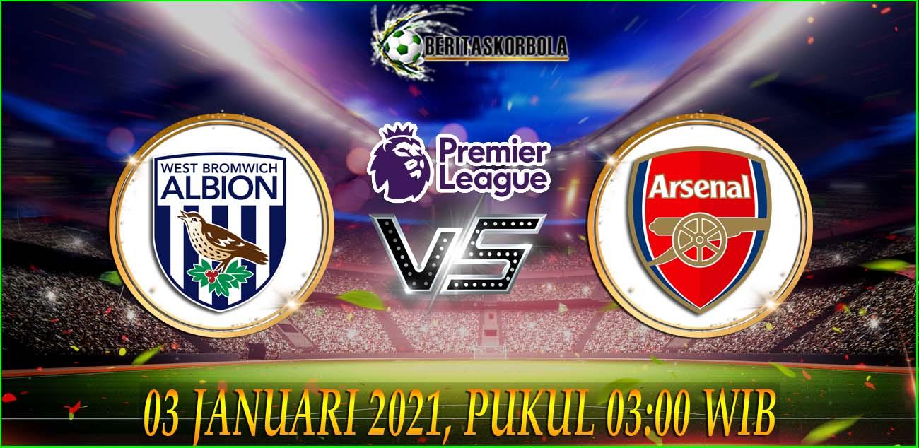Prediksi Skor Bola West Brom Vs Arsenal Premier League 03 Januari 2021