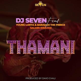 AUDIO | DJ SEVEN Feat. Young Lunya, Barakah The Prince & Salmin Swaggz – THAMANI | Download