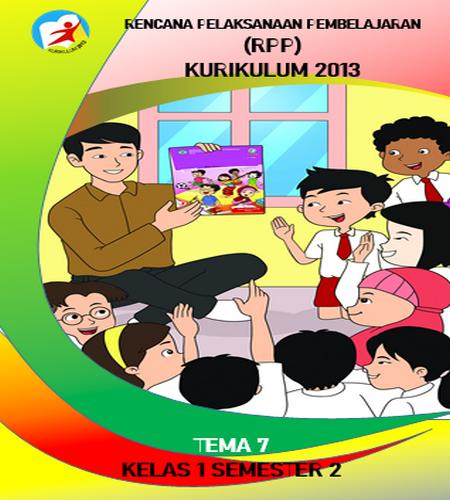 Cara Menyusun RPP K13 Kelas 1 Tema 7 Cukup 1 Lembar
