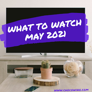 What to Watch May 2021