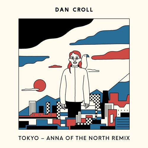 Dan Croll Announces 'Tokyo EP' and releases Anna of the North Remix