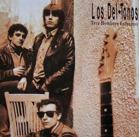 LOS DEL-TONOS - Tres hombres enfermos - Los mejores discos de 1990