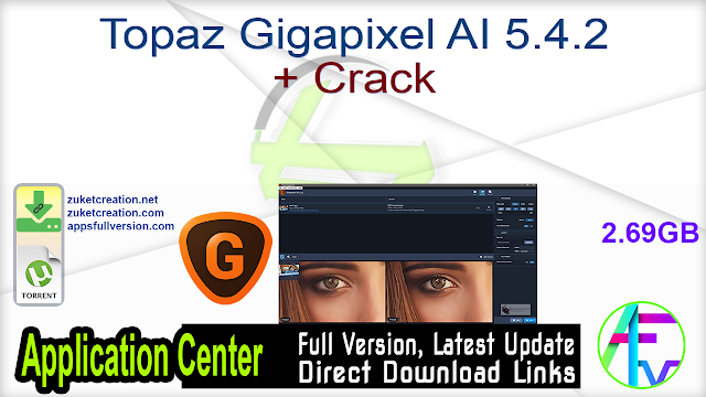 Topaz Gigapixel AI 5.4.2 + Crack