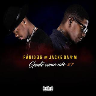 Fábio 3G x Jacke DA 4'AM - Gente Como Nós (EP)