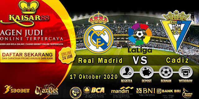 Prediksi Bola Terpercaya Liga Spanyol Real Madrid vs Cadiz 17 Oktober 2020