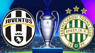مشاهدة مباراة يوفنتوس ضد فيرينكفاروسي اليوم دوري ابطال اوروبا
