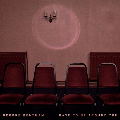 "Brooke Bentham Unveils New Single ""Have To Be Around You"""