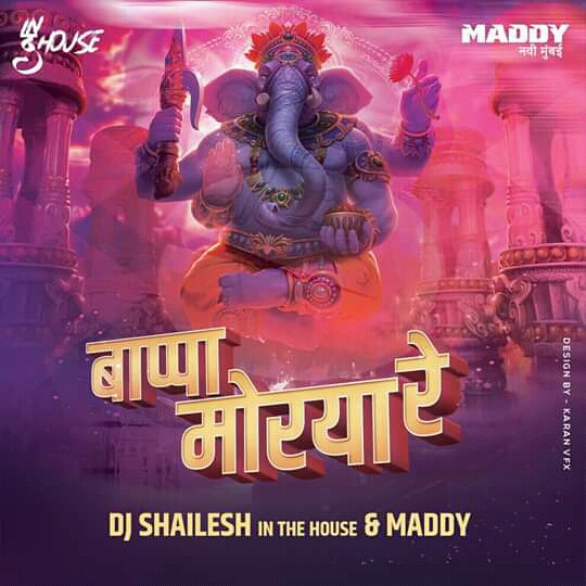 Bappa Morya Re Remix Dj Shailesh In The House And Maddy