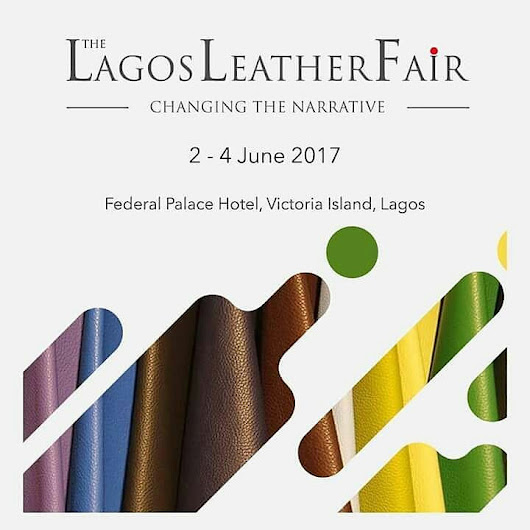 Changing the Narrative: lagos leather fair 2017 (My take😉)