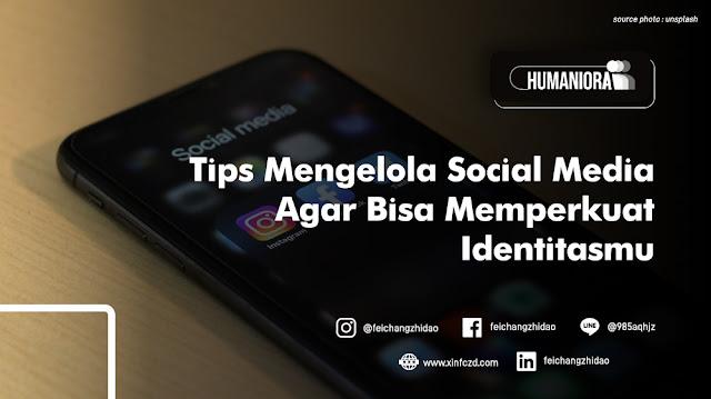 Tips Mengelola Social Media Agar Bisa Memperkuat Identitasmu