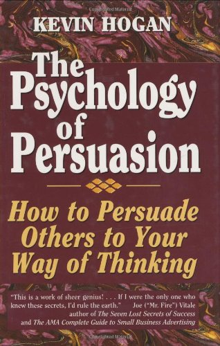 The Psychology Of Persuasion by Kevin Hogan FREE Ebook Download