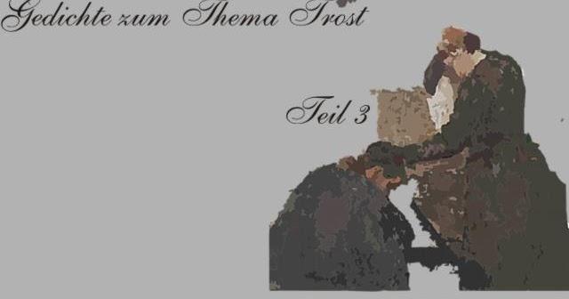 Gedichte Und Zitate Fur Alle Deutsche Gedichte Zum Thema Trost Teil 3