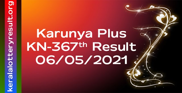 Karunya Plus KN 367 Lottery Result 6.5.2021