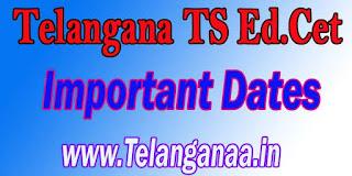 Telangana TS Ed.Cet Important Dates TSEd.Cet Important Dates