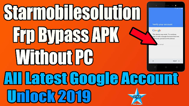 Starmobilesolution Frp Bypass APK Without PC 2019,starmobilesolution apk